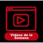 Videos de la Semana