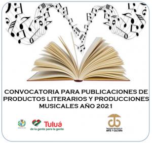 Convocatoria para publicaciones de productos literarios y producciones musicales año 2021